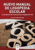 Nuevo manual de logopedia escolar. Los problemas de comunicación y lenguaje del niño