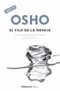 Osho: El filo de la navaja. La necesidad de una revolución en la conciencia