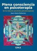 Plena consciencia en psicoterapia. En la relación paciente-psicoterapeuta