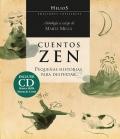Cuentos zen. Pequeñas historias para despertar (Con CD)