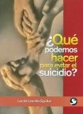 ¿Qué podemos hacer para evitar el suicidio?