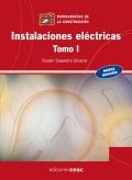 Instalaciones eléctricas. Tomo I. Conceptos fundamentales de las instalaciones…