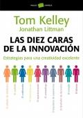 Las diez caras de la innovación. Estrategias para una creatividad excelente.