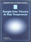 Energia solar termica de baja temperatura. Monografías técnicas de energías renovables
