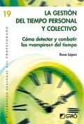 La gestión del tiempo personal y colectivo. Cómo detectar y combatir los «vampiros» del tiempo.