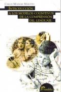 Introducción a los modelos cognitivos de la comprensión del lenguaje.