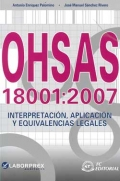 OHSAS 18001:2007. Interpretación, aplicación y equivalencias legales.
