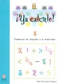 ¡Ya calculo! 8. Cuadernos de atención a la diversidad.Sumas, restas, multiplicaciones y divisiones.