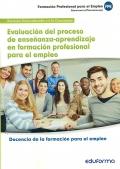 Evaluación del proceso de enseñanza-aprendizaje en formación profesional para el empleo. Docencia de la formación para el empleo. Servicios socioculturales a la comunidad.