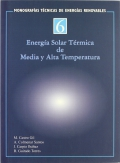 Energía solar térmica - media y alta temperatura. Monografías técnicas de energías renovables