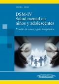 DSM-IV. Salud Mental en niños y adolescentes. Estudio de casos y guía terapéutica.