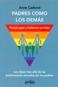 Padres como los demás. Parejas gays y lesbianas con hijos. Los hijos más allá de las preferencias sexuales de los padres.