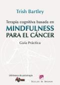 Terapia cognitiva basada en mindfulness para el cáncer. Guía práctica