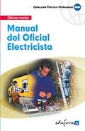 Manual básico del oficial electricista. Oficios varios.