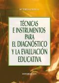 Tecnicas e instrumentos para el diagnóstico y la evaluación educativa.