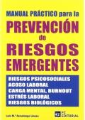 Manual práctico para la prevención de riesgos emergentes: riesgos psicosociales, acoso laboral, carga mental, burnout, estrés laboral, riesgos biológicos