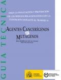 Guía técnica: Agentes cancerígenos y mutágenos