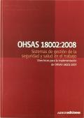 OHSAS 18002:2008 Sistemas de gestión de la seguridad y salud en el trabajo. Directrices para la implementación de OHSAS 18001:2007