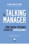 El talking manager. Cómo dirigir personas a través de conversaciones.