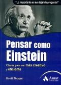 Pensar como Einstein. Claves para ser más creativo y eficiente.