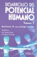 Desarrollo del potencial humano. Aportaciones de una psicología humanista. Volumen 3.