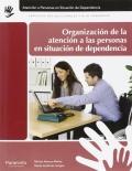 Organización de la atención a las personas en situación de dependencia. Atención a las personas en situación de dependencia