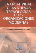 La creatividad y las nuevas tecnologías en las organizaciones modernas.