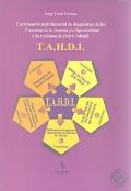 T.A.H.D.I. Cuestionario multifactorial de diagnóstico de los Trastornos de la Atención y/o Hiperactividad y los trastornos de Distrés Infantil. 4 a 14 años.