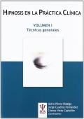 Hipnosis en la práctica clínica. Volumen I. Técnicas generales.