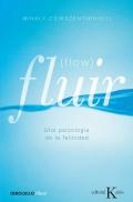 Fluir (flow). Una psicología de la felicidad.