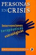 Personas en crisis. Intervenciones terapéuticas estratégicas.