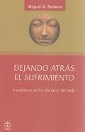 Dejando atrás el sufrimiento. Enseñanzas de los discursos del Buda.