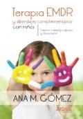 Terapia EMDR y abordajes complementarios con niños: Trauma complejo, apego y disociacion