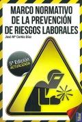 Marco normativo de la prevención de riesgos laborales.