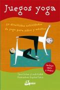 Juegos yoga 50 divertidas actividades de yoga para niños y adultos
