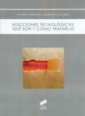 Adicciones tecnológicas: qué son y cómo tratarlas.