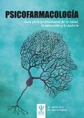 Psicofarmacología. Guía para profesionales de la salud, la educación y la justicia