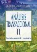 Analisis transaccional II. Educación, autonomía y convivencia