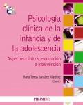 Psicología clínica de la infancia y de la adolescencia. Aspectos clínicos, evaluación e intervención