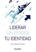 Liderar sin perder tu identidad