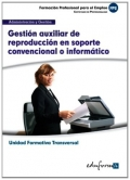 Gestión auxiliar de reproducción en soporte convencional o informático. Unidad formativa transversal. Administración y gestión.