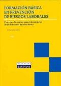 Formación básica en prevención de riesgos laborales. Programa formativo para el desempeño de las funciones de nivel básico