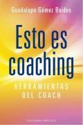 Esto es coaching. Herramientas del coach