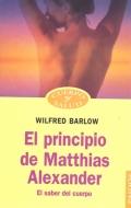 El principio de Matthias Alexander. El saber del cuerpo.