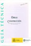 Guía Técnica para la evaluación y prevención de los riesgos relativos a las obras de construccion