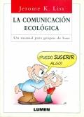 La comunicación ecológica. Un manual para grupos de base
