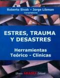 Estrés, Trauma y Desastres. Herramientas Teórico - Clínicas