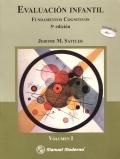 Evaluación infantil. Fundamentos cognitivos. Volumen I
