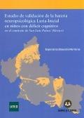 Estudio de validación de la batería neuropsicológica Luria - Inicial en niños con déficit cognitivo en el contexto de San Luis Potosí ( México ).