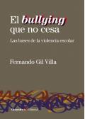 El bullying que no cesa. Las bases de la violencia escolar